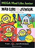 Mega Mad LIbs Junior: A super silly way to fill in the blanks! (MEGA Mad Libs Junior)
