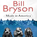 Made in America Audiobook by Bill Bryson Narrated by William Roberts