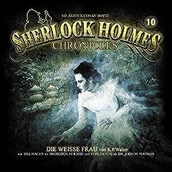 Die weiße Frau (Sherlock Holmes Chronicles 10)