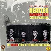 The Savage Young Beatles Speech by Geoffrey Giuliano Narrated by Geoffrey Giuliano