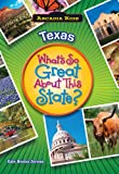 TEXAS What's So Great About This State (Arcadia Kids)