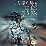 La Guerra de los Mundos [The War of the Worlds]   H. G. Wells
