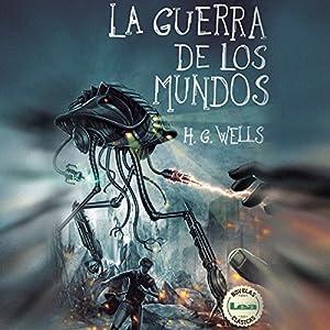 La Guerra de los Mundos [The War of the Worlds] Audiobook