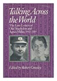 Talking Across the World : The Love Letters of Olaf Stapledon and Agnes Miller, 1913-1919, Stapledon, Olaf and Miller, Agnes, 0874514231