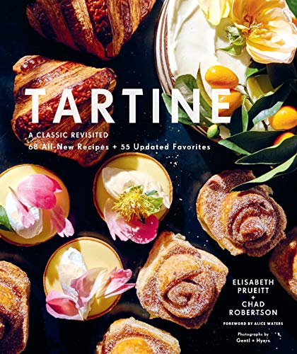 Tartine: Revised Edition: A Classic Revisited: 68 All-New Recipes + 55 Updated Favorites (Baking Cookbooks, Pastry Books, Dessert Cookbooks, Gifts for Pastry Chefs)
