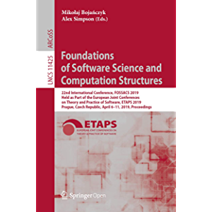 Foundations of Software Science and Computation Structures: 22nd International Conference, FOSSACS 2019, Held as Part of…