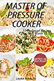 Master Of Pressure Cooker: 51 Foolproof Recipes That Well Worth To Try
