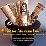 img - for Music for Abraham Lincoln: Campaign Songs, Civil War Tunes, Laments for a President book / textbook / text book