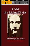 I AM the Living Christ: Teachings of Jesus