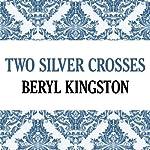 Two Silver Crosses | Beryl Kingston