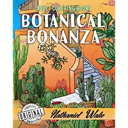 Adult Coloring Book: Botanical Bonanza 60+ Images!: Floral Coloring Book For Adults With Landscapes,Water and Desert Garden Scenes