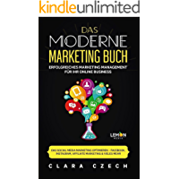 Das moderne Marketing Buch: erfolgreiches Marketing Management für Ihr online Business | Das Social Media Marketing…