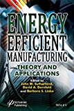 img - for Energy Efficient Manufacturing: Theory and Applications book / textbook / text book