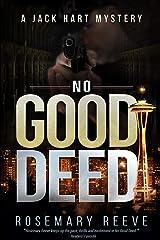 No Good Deed: A Jack Hart Mystery (Jack Hart Mysteries) Paperback