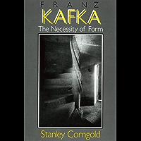 Franz Kafka: The Necessity of Form (English Edition)