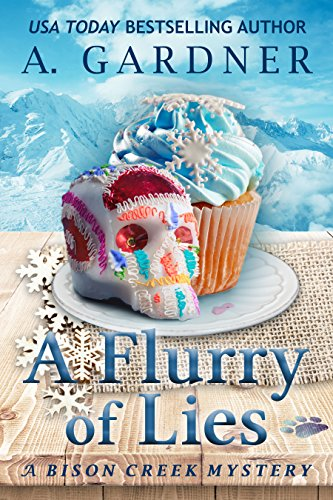 A Flurry of Lies (Bison Creek Mystery Series Book 4)