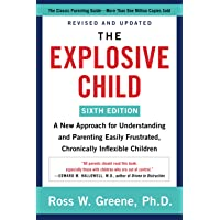 The Explosive Child [Sixth Edition]: A New Approach for Understanding and Parenting Easily Frustrated, Chronically…