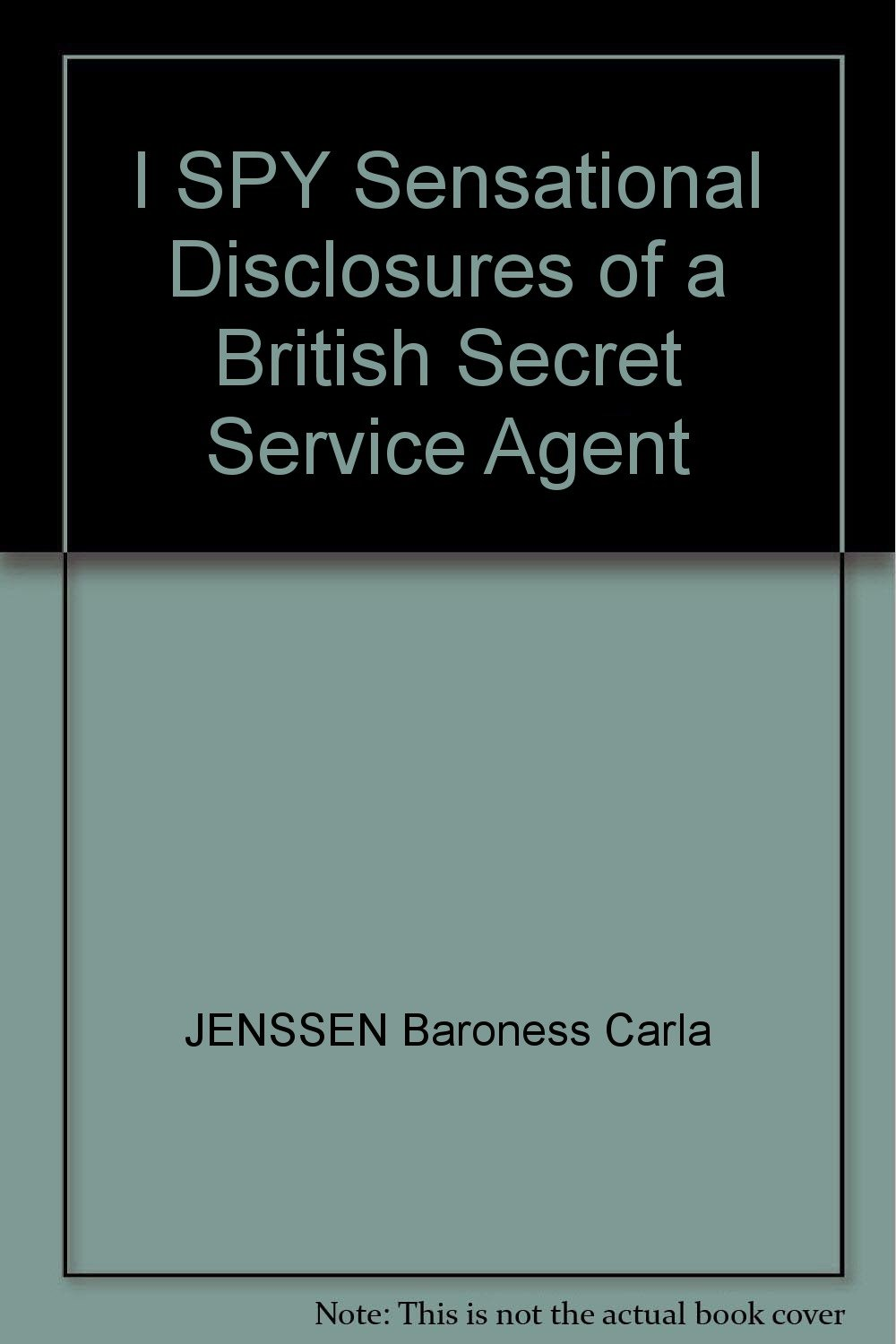 I SPY Sensational Disclosures of a British Secret Service