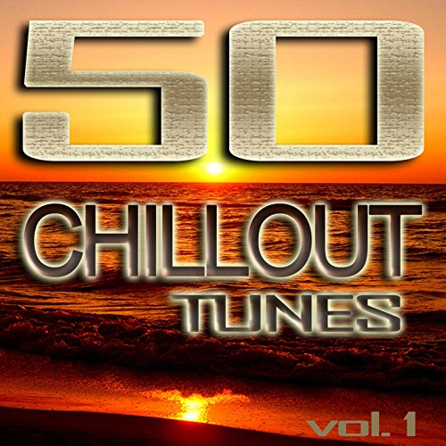50 Chillout Tunes, Vol. 1 - Be...