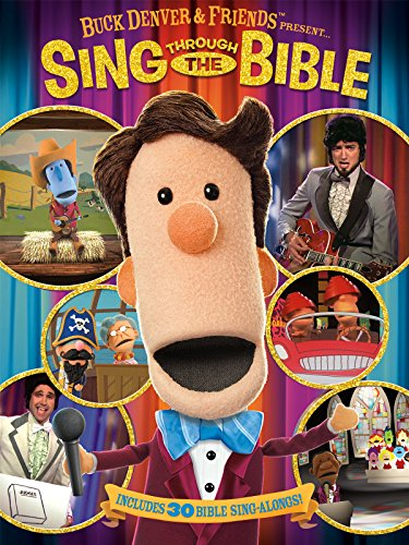 Buck Denver and Friends Present Sing Through the Bible!