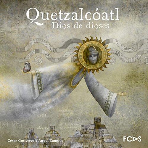 quetzalcatl-dios-de-dioses-axolotl-n-3-spanish-edition