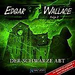 Der schwarze Abt (Edgar Wallace - neue Hörspielfassung 2) | Edgar Wallace