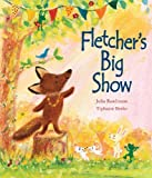 Fletcher's Big Show (Meadowside Standard) by Julia Rawlinson (2014-09-25)