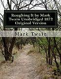 Roughing It by Mark Twain Unabridged 1872 Original Version