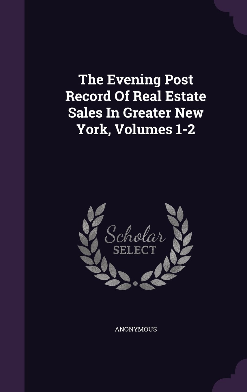 Download The Evening Post Record Of Real Estate Sales In Greater New York, Volumes 1-2 ebook
