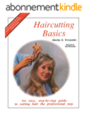 Haircutting Basics: An easy, step-by-step guide to cutting hair the professional way (English Edition)