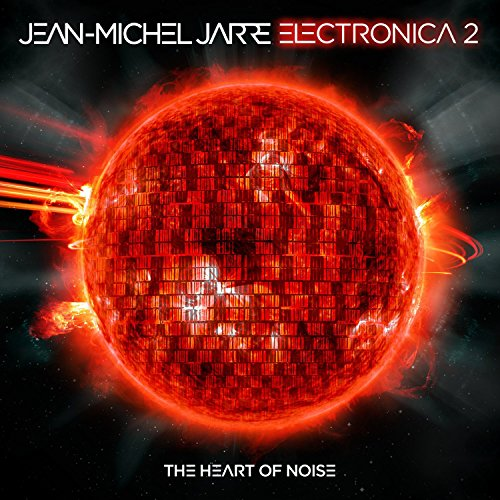 CD : Jean-Michel Jarre - Electronica, Vol. 2:The Heart Of Noise (CD)