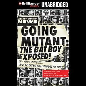 Going Mutant: The Bat Boy Exposed Audiobook