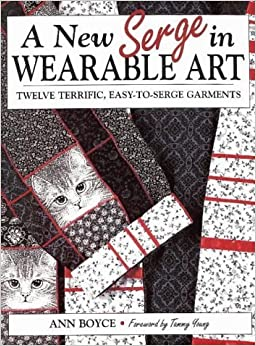 A New Serge in Wearable Art (Sew & Serge Series) by Ann Boyce (1995-11-03)
