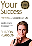 Your Success: 10 Steps to an Extraordinary Life