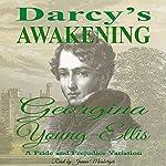 Darcy's Awakening: A Pride and Prejudice Variation | Georgina Young-Ellis