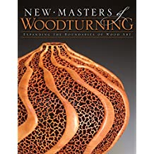 New Masters of Woodturning: Expanding the Boundaries of Wood Art