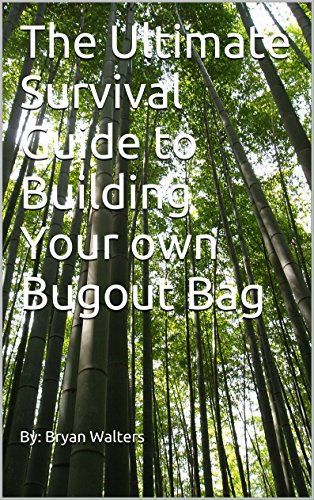 The Ultimate Survival Guide to Building Your own Bugout Bag