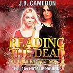 Reading the Dead: The Sarah Milton Chronicles | J.B. Cameron