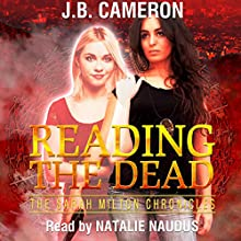 Reading the Dead: The Sarah Milton Chronicles Audiobook by J.B. Cameron Narrated by Natalie Naudus