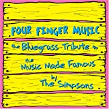 Four Finger Music: The Bluegrass Tribute to the Music Made Famous By the Simpsons