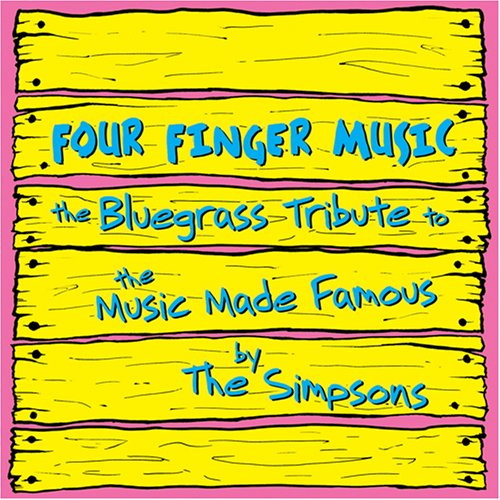 Four Finger Music: The Bluegrass Tribute to the Music Made Famous By the Simpsons by Cmh Records