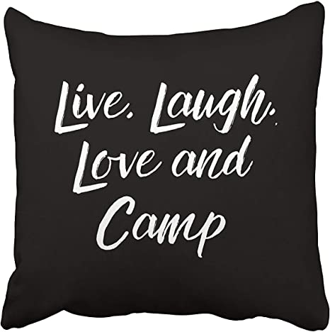 Amazon Com Spxubz Camper Live Laugh Love And Camp Black And White Cotton Throw Pillow Cover Home Decor Nice Gift Indoor Pillowcase Standar Size Two Sides Home Kitchen