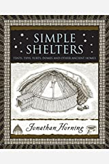 Simple Shelters: Tents, Tipis, Yurts, Domes and Other Ancient Homes (Wooden Books) Hardcover