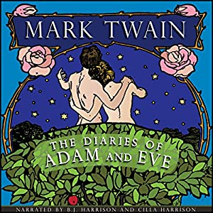 The Diaries of Adam and Eve [Classic Tales Edition] Hörbuch