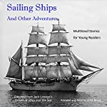 Sailing Ships and Other Adventures: Multilevel Stories for Young Readers | Jack London