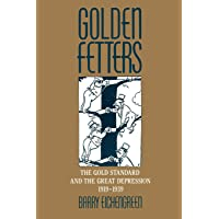 Golden Fetters: The Gold Standard and the Great Depression, 1919-1939