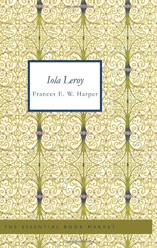 Books : Iola Leroy: Shadows Uplifted
