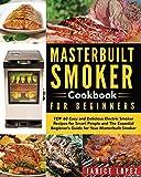 Best Masterbuilt Cookbooks - Masterbuilt Smoker Cookbook for Beginners: Top 60 Easy Review