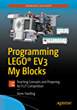 Programming LEGO® EV3 My Blocks: Teaching Concepts and Preparing for FLL® Competition (Technology in Action)