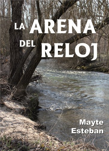 La arena del reloj (Spanish Edition) by [Esteban, Mayte]